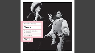 Tosca: Act II: Floria! … Amore (Cavaradossi, Tosca, Scarpia, Sciarrome)
