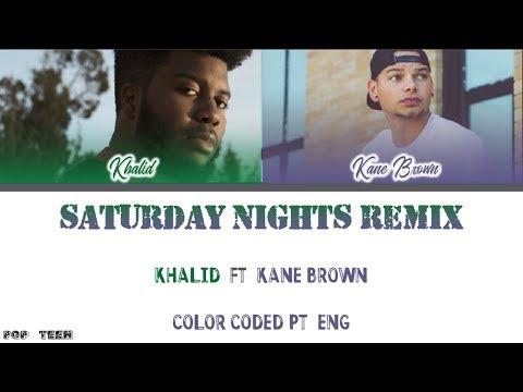 Khalid, Kane Brown - Saturday Nights REMIX (Tradução) [Color Coded PT|ENG] Mp3