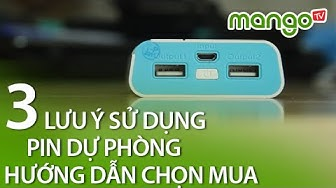 3 lưu ý sử dụng và cách chọn pin dự phòng tương thích với điện thoại - MangoTV