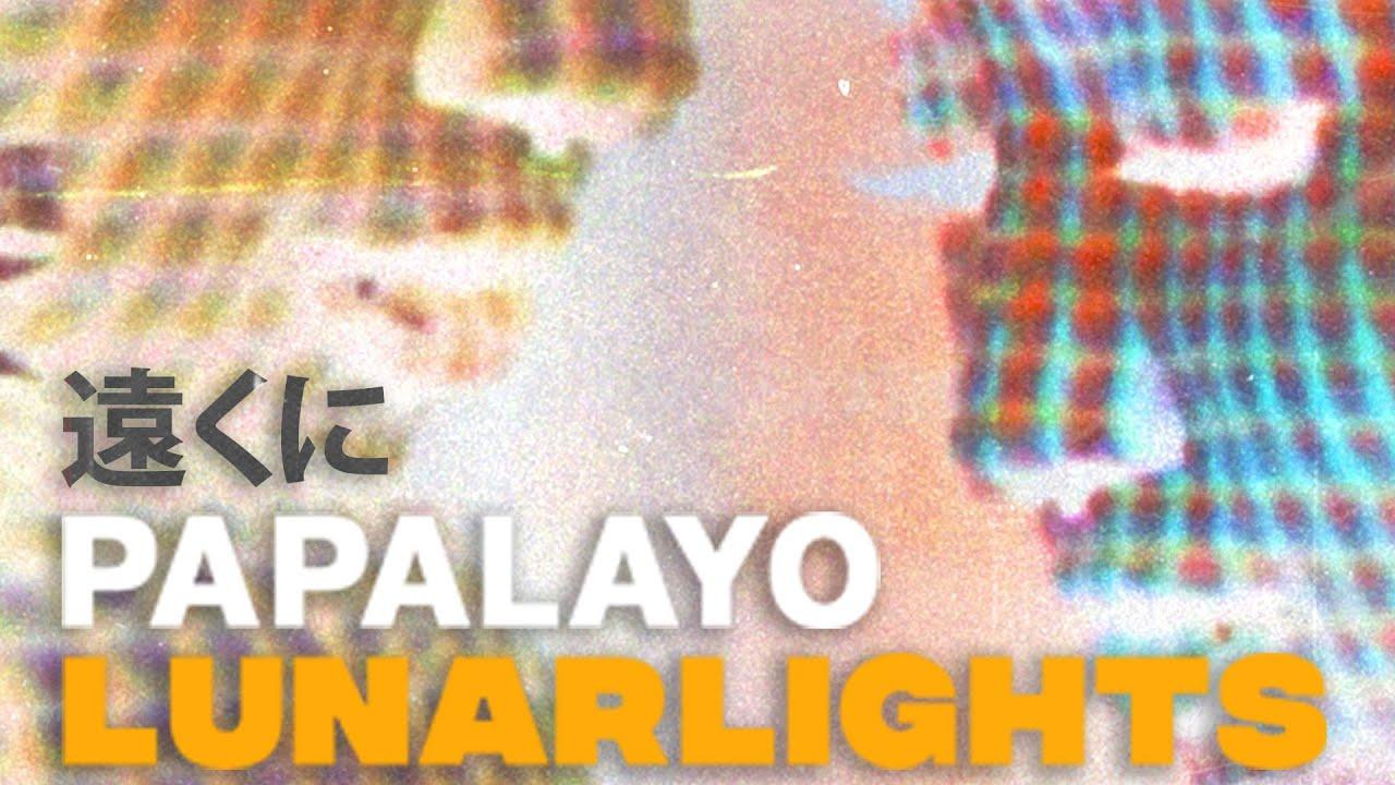 LUNARLIGHTS - Papalayo (OFFICIAL LYRIC VIDEO)