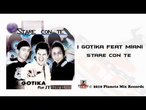 I Gotika Feat Miani - Stare Con Te (Dj STore Remix)
