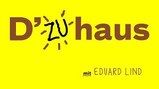 D'(zu)haus #11 Mit Eduard Lind