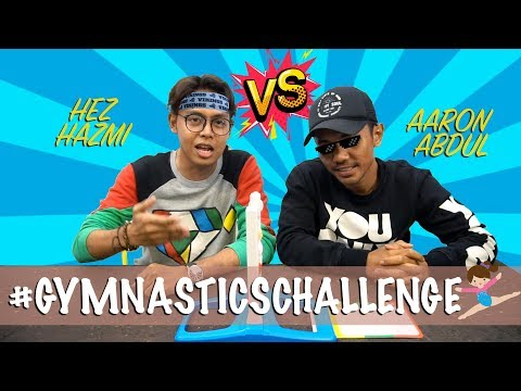 Hez Hazmi & Aaron Abdul -  Gymnastics Challenge