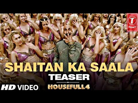 Housefull 4 Shaitan ka saala Bala Video song Teaser | Akshay Kumar, Sohail sen, Housefull 4 songs
