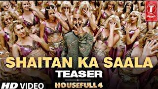 housefull-4-shaitan-ka-saala-bala-song-teaser-akshay-kumar-sohail-sen-housefull-4-songs