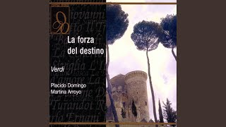 Verdi: La forza del destino: O tu che in seno agli angeli - Alvaro (Act Three)