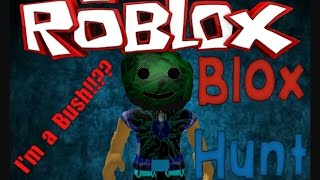Roblox| I'm a bush| Blox hunt and survive the disaster
