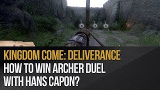 Kingdom Come: Deliverance - How to win archer duel with Hans Capon?