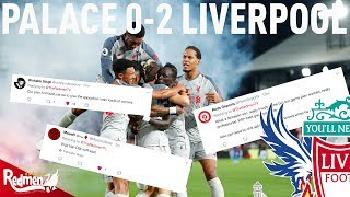 Crystal Palace v Liverpool 0-2 | #LFC Fan Twitter Reactions