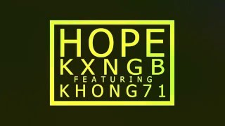 KXNGB # HOPE Feat.Khong71【 OFFICIAL RΛЯE AUDIO 】