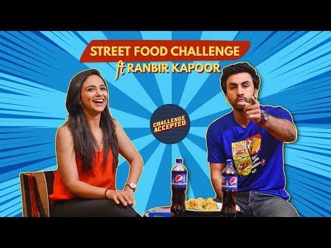 Street Food Challenge ft. Ranbir Kapoor | Challenge Accepted