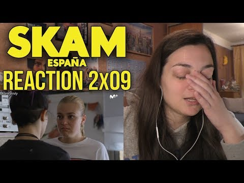 SKAM ESPAÑA REACTION SEASON 2 EPISODE 9