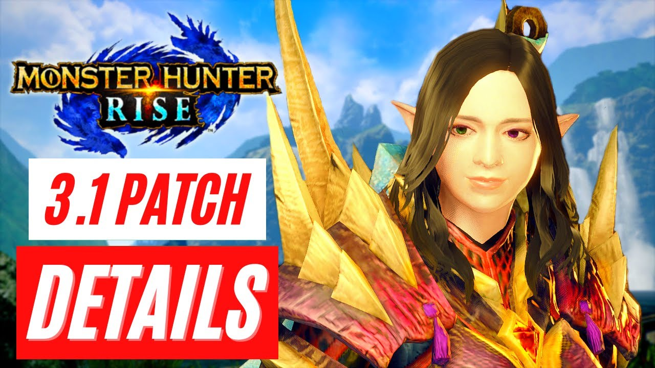 Monster Hunter Rise 3.1 DETAILS GAMEPLAY TRAILER PATCH NOTES NEWS REVEAL モンスターハンターライズ 更新データ Ver.3.1