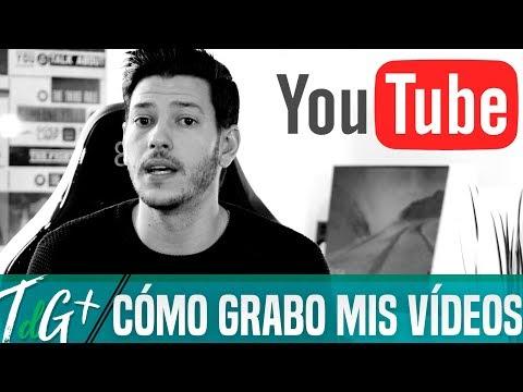 Cómo grabo mis vídeos para YouTube   Música, cámara, micro...