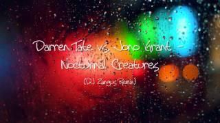Darren Tate vs. Jono Grant - Nocturnal Creatures (DJ Zangus Remix)