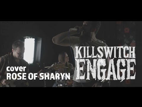 Killswitch Engage - Rose Of Sharyn - Full Band Cover