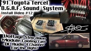 91 Toyota Tercel D.G.A.F. 20kw Sound system - Step Down Module Cooling Fans  install video 12 -