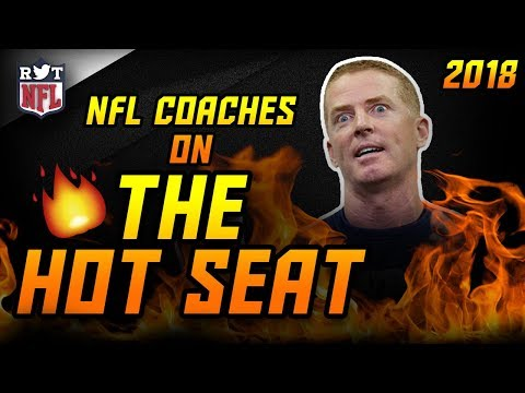 NFL Coaches On The Hot Seat In 2018 🔥💺