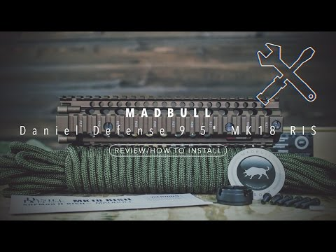 "MADBULL Daniel Defense 9.5"" MK18 RIS/Rail [Review/How To Install]"