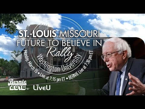 Bernie Sanders LIVE from St. Louis, MO at A Future to Believe in Rally