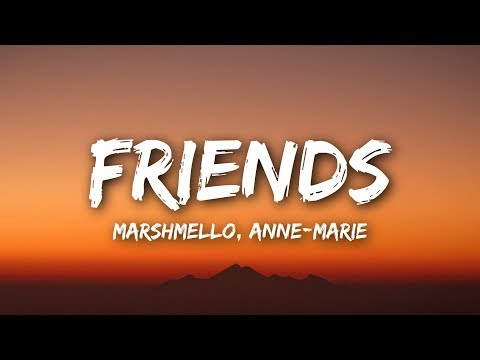 Marshmello & Anne-Marie - FRIENDS (Lyrics / Lyrics Video)