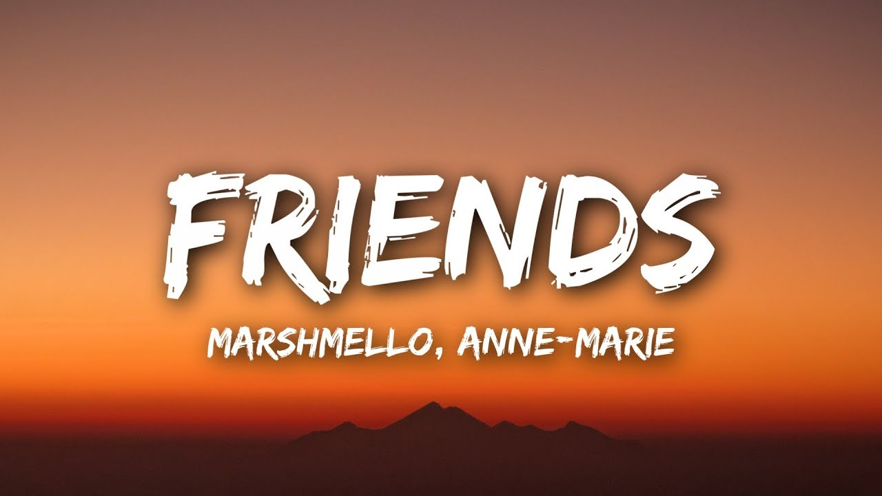 Download MP3 - Marshmello & Anne-Marie - FRIENDS (Lyrics