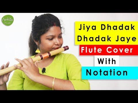 Jiya Dhadak Dhadak Jaye | Flute Cover | Instrumental | With Notation | Ankita Nath