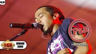 PAS BAND - YOB EAGGER 2 (Live Konser BANJARMASIN 2006)