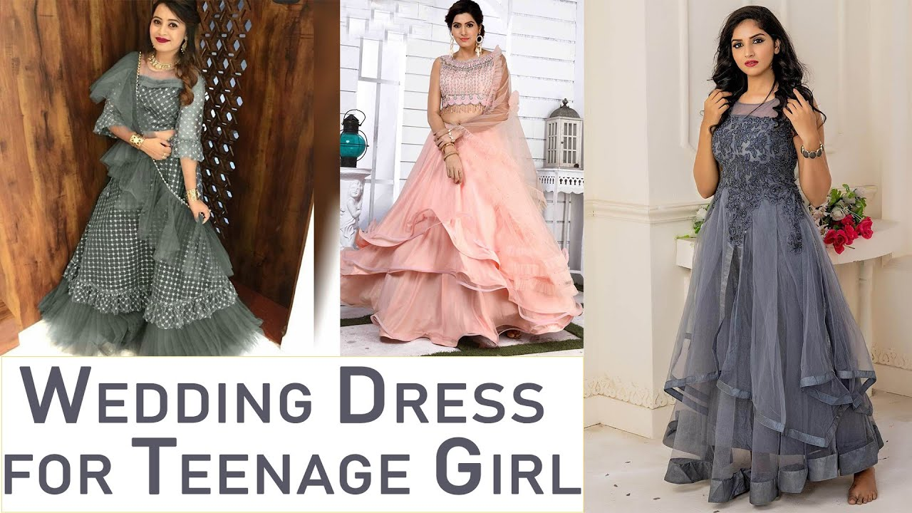 Wedding Dress for Teenage Girls 6 - Teenage Dresses for Indian Weddings  6 - Up to 6% Discount