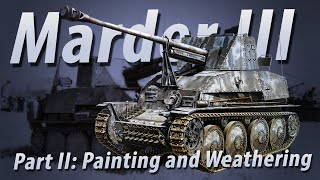 Afrikakorps Marder III  Part 2 Painting and Weathering
