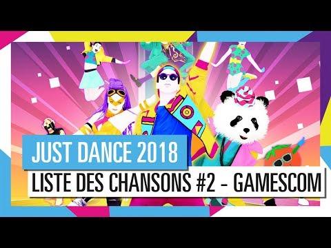 GAMESCOM - LISTE DES CHANSONS - JUST DANCE 2018 [OFFICIEL] HD