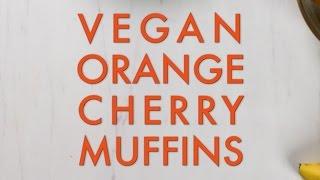 Vegan Orange Cherry Muffins - FIXATE™