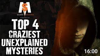 Top 4 Craziest Unexplained Mysteries