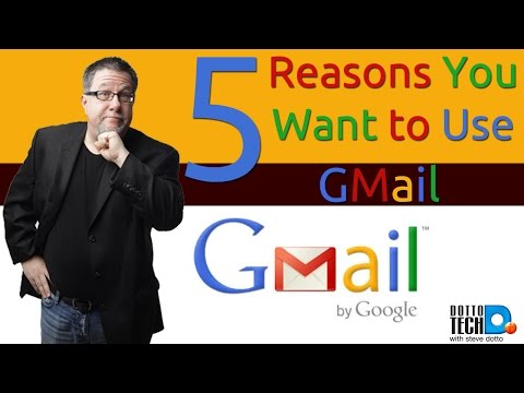 5 Reasons You Want to Use Gmail