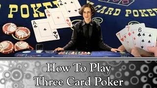 How to Play Three Card Poker - FULL VIDEO