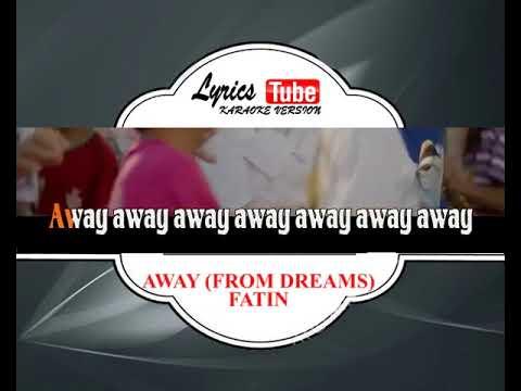 Lagu Karaoke FATIN - AWAY FROM DREAMS