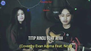 Titip Rindu Buat Ayah - Ebiet G Ade (Cover by Evan Asima Feat. Novi)
