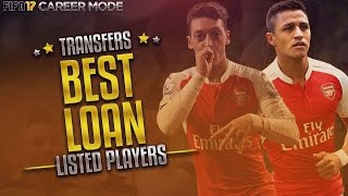 BEST AVAILABLE LOAN PLAYERS ON FIFA 17 CAREER MODE!