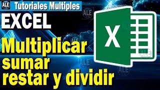 Como Multiplicar, Sumar, Restar y Dividir en Excel   Curso de Excel   (Cap.2)