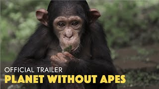 PLANET WITHOUT APES | Official HD Documentary Trailer (2020)