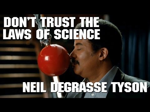 Neil deGrasse Tyson: don't trust the laws of science