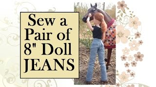 8 Inch Doll Clothes Patterns (FREE) Plus Tutorial for Making Jeans/Pants