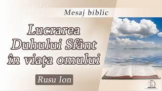 Lucrarea Duhului Sfânt în viața omului | Rusu Ion