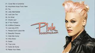 P I N K Greatest Hits Full Album - Best Songs Of P I N K Playlist 2021
