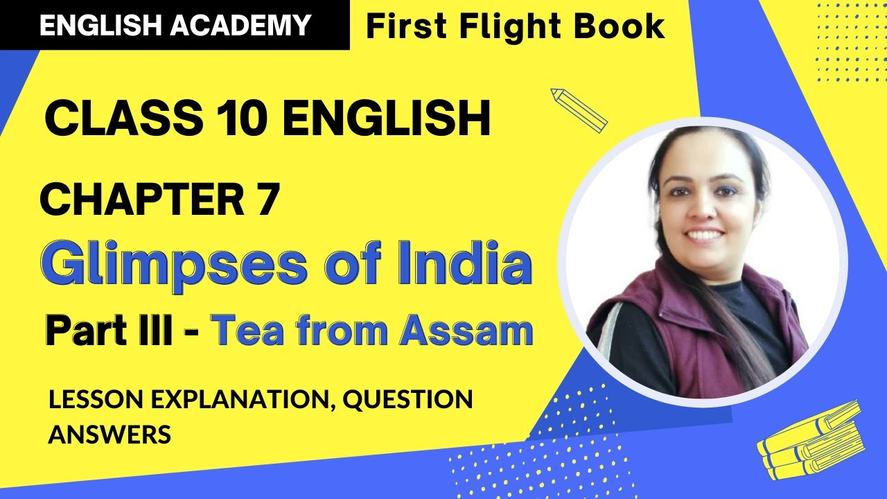 Tea from Assam, Glimpses of India Part 3 - Class 10 English First flight  book Chapter 7