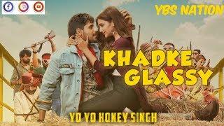 Khadke Glassy- Original Song-|Yo Yo Honey Singh, Ashok&Jotica Tangri-|Sidharth M. Parineeti C.