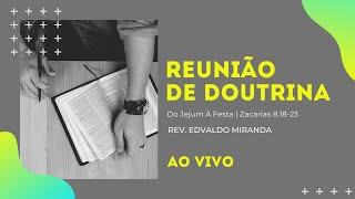 Reunião de Doutrina | 13/11/2020 | Rev. Edvaldo Miranda | Zacarias 8.18-23 (parte 2)