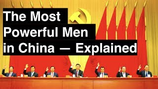 The Most Powerful Men in China - The Chinese Politburo Standing Committee Explained