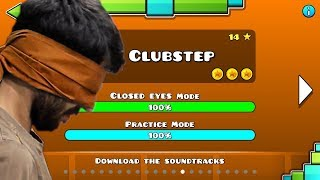 Geometry Dash - Clubstep closed eyes failing attempts