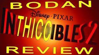 INCREDIBLES 2 BODAN REVIEW